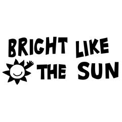 BRIGHT LIKE THE SUN 白文字デザイン